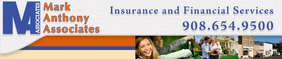 Mark Anthony Associates. Call us at 908-654-9500 for all of your insurance needs